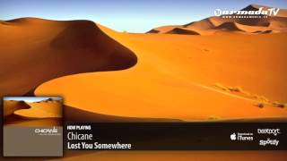 Chicane - Lost You Somewhere (Original Mix)