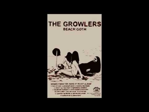 The Growlers - Beach Goth (Demos from Hung at Heart) [Full Tape]