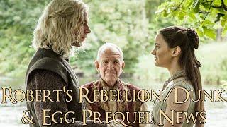 Robert's Rebellion Prequel News (Dunk နှင့် Egg Prequel၊ Thrones Prequel သတင်းများ)