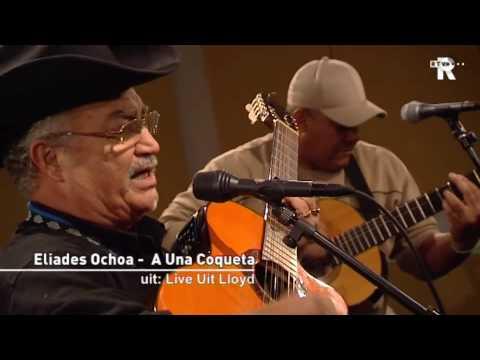 Live Uit Lloyd - Eliades Ochoa  A Una Coqueta