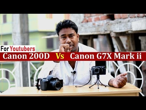 Canon 200d Vs Canon  G7x mark ii | Which is best Camera for Vloggers & Youtubers