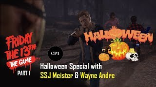 Let's play - Friday The 13th. (Part 1) Halloween Special with SSJ Meister & Wa Da Wa Da