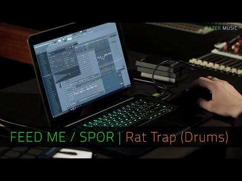 FEED ME / SPOR | Rat Trap Percussion | FL Studio | Razer Music