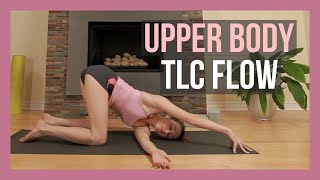 Upper Body TLC Yoga Class - Slow Flow Yoga Stretches for Chest, Shoulders & Back {30 min}