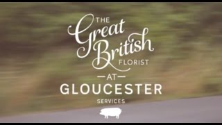 The Great British Florist at Gloucester Services