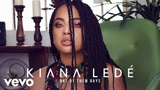 Kiana Ledé - One Of Them Days (Official Audio) thumbnail