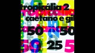 Tropicália 2 (Caetano Veloso y Gilberto Gil) Full Álbum