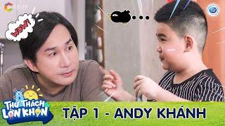 """Thử Thách Lớn Khôn   Tập 1: Kim Tử Long """"đứng hình"""" trước sự hài hước vô biên của quý tử Andy Khánh"""