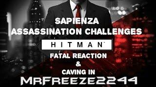 HITMAN - Sapienza - Fatal Reaction & Caving In - Challenges