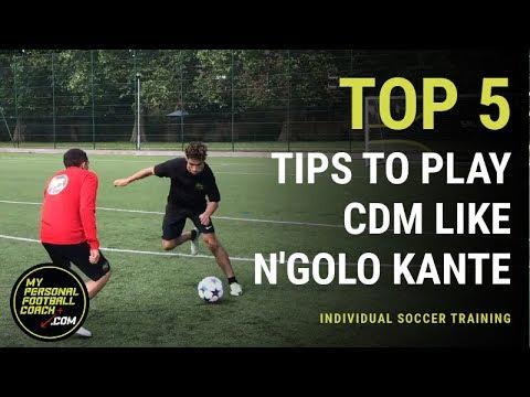 Soccer Training - Top 5 tips to play CDM like N'Golo Kante