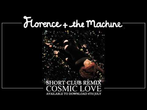 Florence and the Machine  Cosmic Love Short Club remix