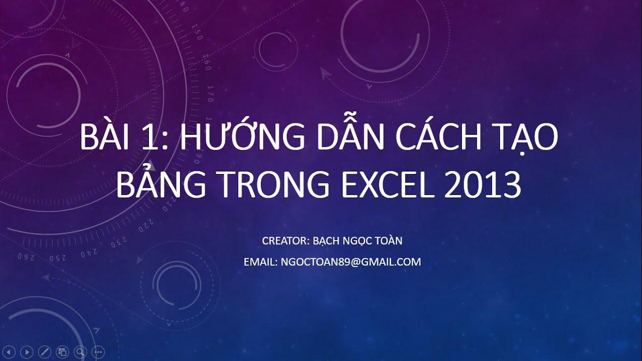 Bài 1: Cách tạo bảng trong Excel 2013