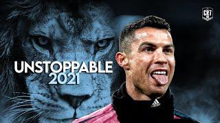 Cristiano Ronaldo 2021 • Sia - Unstoppable • Skills & Goals | HD