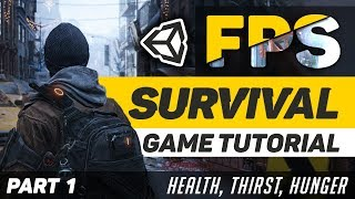 Creating a Survival Game in Unity 2018 | Part 1 - Health, Thirst, & Hunger!
