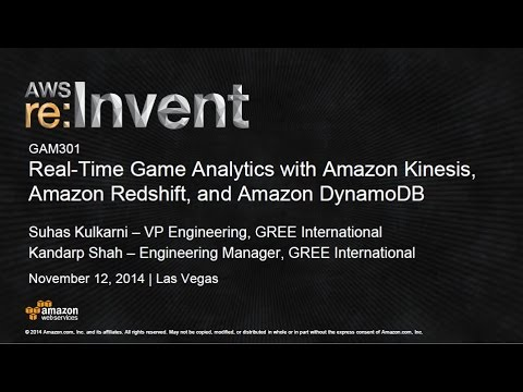 AWS re:Invent 2014 | (GAM301) Real-Time Game Analytics with Amazon Kinesis, Redshift, and DynamoDB