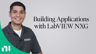 Building Applications with LabVIEW NXG