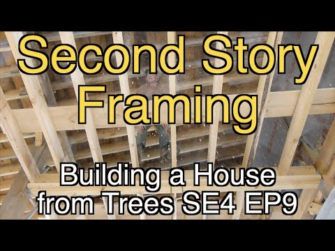Second Story Framing - Building A House From Trees SE4 EP9
