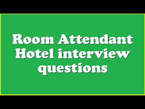 Room Attendant Hotel Interview Questions   YouTube  Hotel Interview Questions