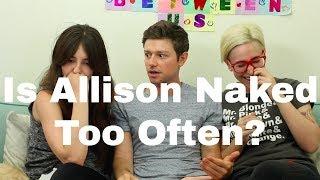 Is Allison Naked Too Often? / Gaby & Allison