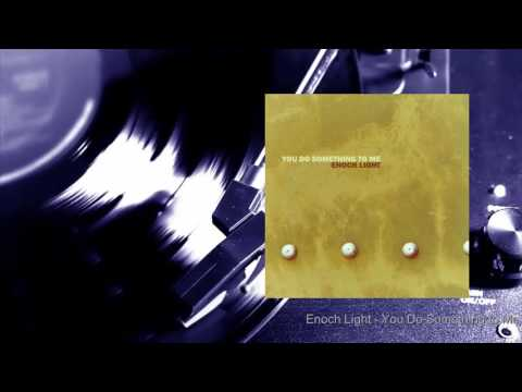 Enoch Light - You Do Something to Me (Full Album)