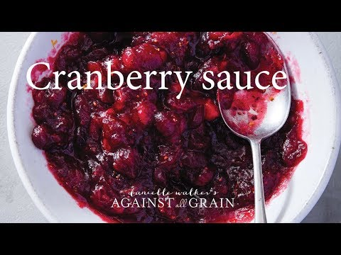 Cranberry Sauce Recipe | Danielle Walker