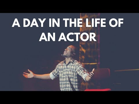 A Day in the Life of an Actor | Akah Bants