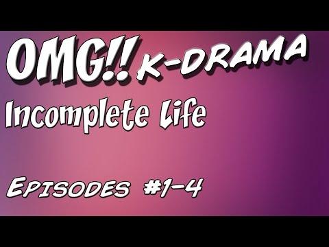 Incomplete Life[Episodes 1-4]   OMG!! K-Drama