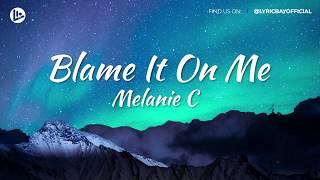 Baixar Melanie C : Blame It On Me (Lyrics)