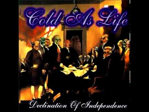 Cold As Life - Declination of Independence [Full Album]