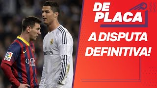 MESSI x CR7: disputa definitiva; BARÇA 2011 x REAL 2017; VOLTA do CARIOCA? | De Placa (26/05/20)