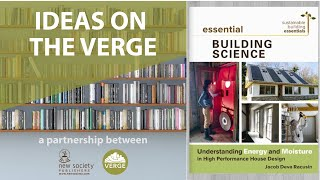 Ideas on the Verge - Essential Building Science with Jacob Deva Racusin