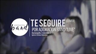 Te Seguire Yashira Guidini (Live Cover) por Adoracion Band 2017