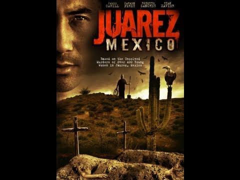 Juarez Mexico  Movie
