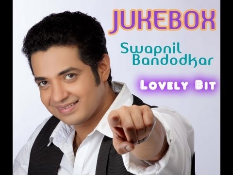 Swapnil Bandodkar - VIDEO JUKEBOX