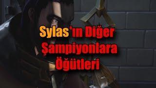 Sylas'ın Diğer Şampiyonlara Öğütleri ve En Güzel Replikleri (Türkçe)
