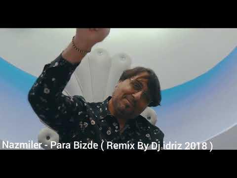 Nazmiler - Para Bizde ( Remix By Dj idriz 2018 )