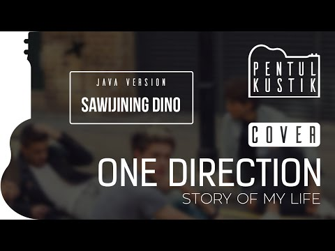 Story of My Life - One Direction (Pentul Kustik accoustic cover) Javanese version: Sawijining Dina
