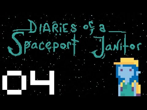 Diaries of a Spaceport Janitor - Gameplay Part 4