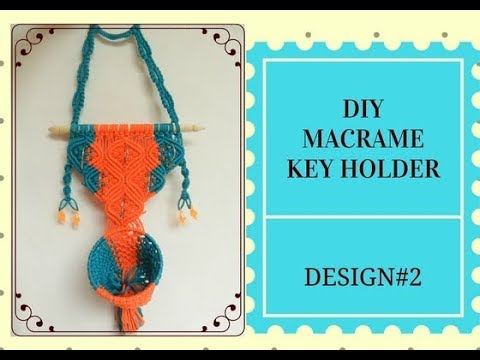 HOW TO MAKE MACRAME KEY HOLDER WITH STAND | EASY DIY  COMPLETE TUTORIAL | BEGINNERS  PROJECT