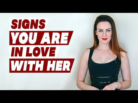 Signs You Are In Love With Her!
