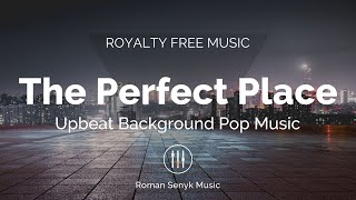 The Perfect Place - Royalty Free/Music Licensing
