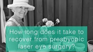 How long does it take to recover from presbyopic laser eye surgery?