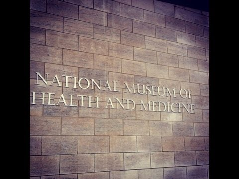 A Tour of the National Museum of Health and Medicine