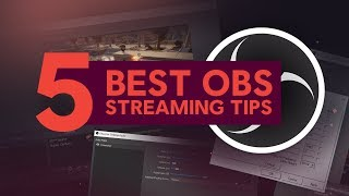 OBS Studio 132 - TOP 5 TIPS TO OPTIMIZE YOUR VIDEO SETTINGS