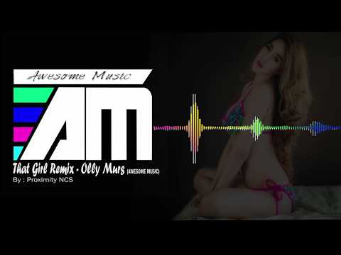 OLLY MURS - THAT GIRL REMIX (AWESOME MUSIC)