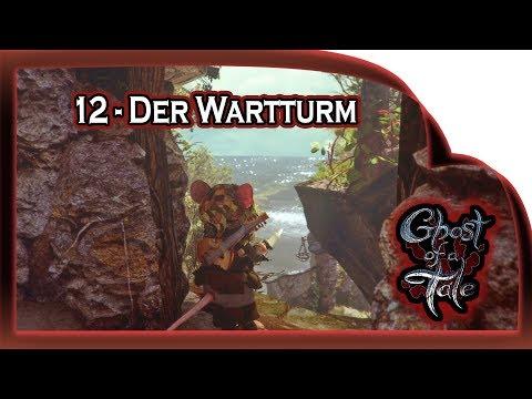Ghost of a Tale  ???? 12 - Ankunft am Wartturm    Gameplay German Deutsch RPG