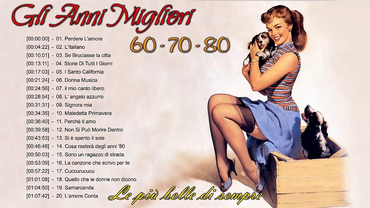 Musica Italiana Anni 60 70 80 I Migliori Le Più Belle Canzoni Italiane Di Sempre Youtube
