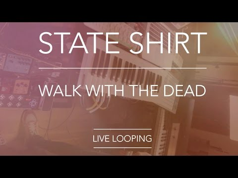 Walk With the Dead - Live Looping Version - State Shirt