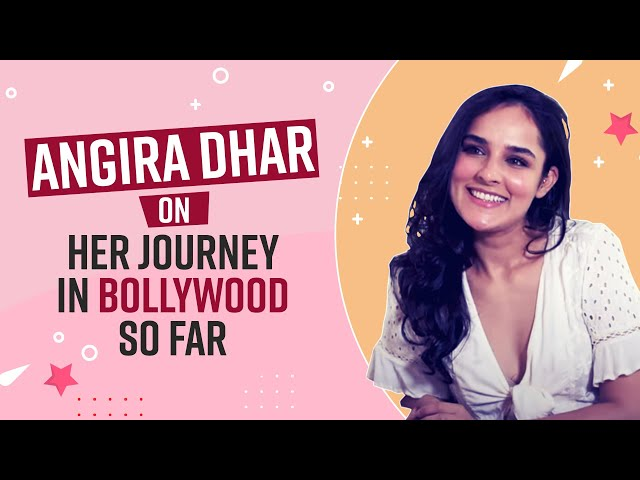 Angira Dhar CHATS UP with BollywoodLife on her journey in Bollywood so far