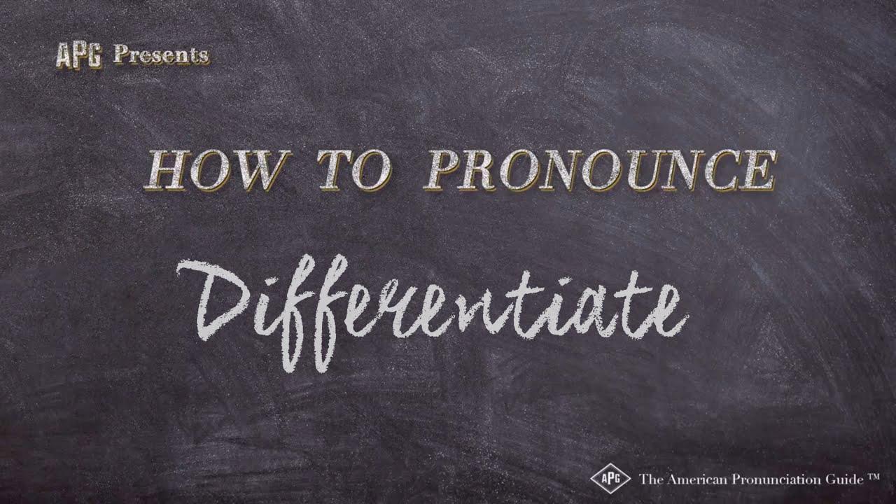 How to Pronounce Differentiate  Differentiate Pronunciation